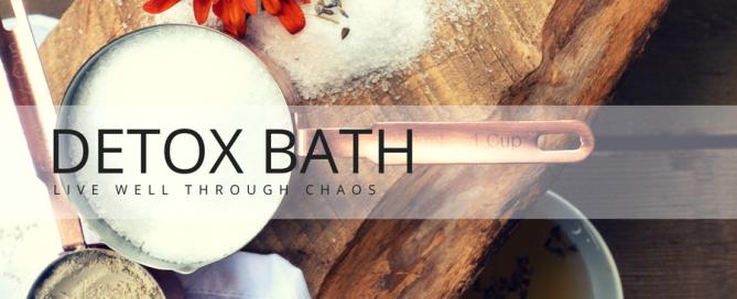 Detox Bath - Live Well Through Chaos