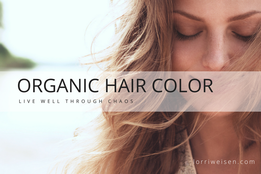 Organic hair color - Lorri Weisen