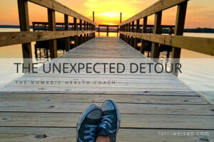 The Unexpected Detour - lorriweisen.com