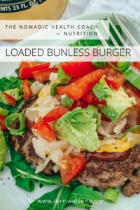 Loaded Bunless Burger