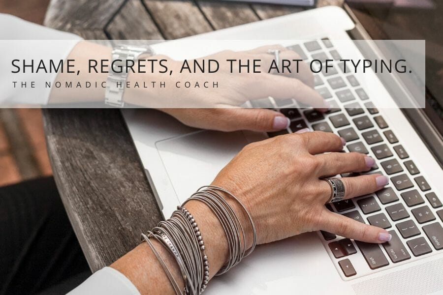 Shame, Regrets and The Art of Typing.