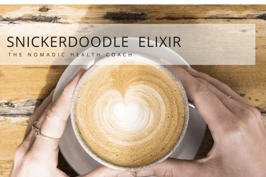 Healthy Snickerdoodle Elixir - Nomadic Health Coach